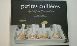 French Cookbook Petites Cuilleres Aperitifs et Gourmandises  by Jose Marechal