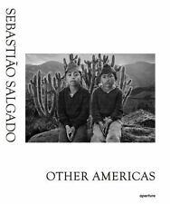 Sebasti?o Salgado: Other Americas: By Claude Nori, Gonzalo Ballester, Alan Ri...