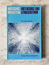 Wolfgang Waldstein: Hirtensorge und Liturgiereform - Eine Dokumentation, 1977