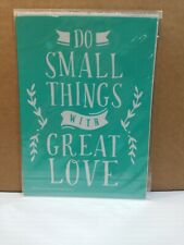 New Chalk Couture reusable Transfer Do Small Things With Great Love  5 X 7