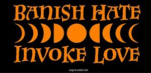 Banish Hate Invoke Love with Moon Phases Decal car window vinyl sticker graphic