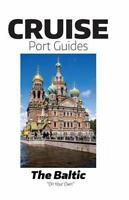 Cruise Port Guides - the Baltic: By Ogg, Tom