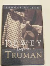 DEWEY DEFEATS TRUMAN: A Novel Thomas Mallon 1997 Hardcover SIGNED FIRST EDITION