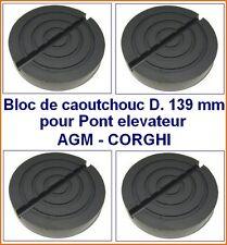 4Xbloc de caoutchouc D 139 mm pour Pont elevateur AGM-CORGHI - Italie - tampons