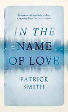 In the Name of Love by Patrick Smith (Hardback, 2015)
