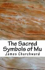 The Sacred Symbols of Mu by James Churchward (2014, Paperback)