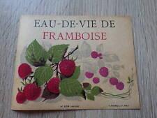 ETIQUETTE ANCIENNE CHROMO ALCOOL / EAU DE VIE FRAMBOISE Litho Jouneau