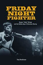 """Friday Night Fighter: Gaspar """"Indio"""" Ortega and the Golden Age of Television Box"""