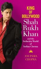 King of Bollywood: Shah Rukh Khan and the Seductive World of Indian Cinema by An