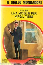 IL GIALLO  MONDADORI=UNA MOGLIE PER VIRGIL TIBBS=N°1815 13/11/1983=JOHN BALL