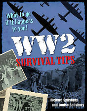 Ww2 Survival Tips. Richard Spilsbury and Louise Spilsbury (White-ExLibrary