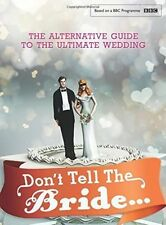 Don't Tell the Bride, Renegade Pictures (UK) Ltd, New Book    C2