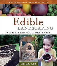 USED (VG) Edible Landscaping with a Permaculture Twist: How to Have Your Yard an
