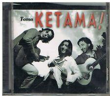 Ketama – Toma Ketama!  CD 1999