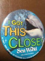 "VINTAGE 3"" PINBACK BUTTON - SEA WORLD - Orlando FL 1997 I got this close DOLPHIN"