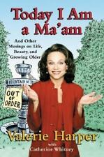 Today I Am a Ma'am: and Other Musings On Life, Beauty, and Growing Older Harper