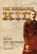 The Sundance Kid: The Life Of Harry Alonzo Longabaugh: By Donna B. Ernst