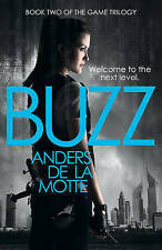 Buzz (The Game Trilogy, Book 2), de la Motte, Anders, New Book