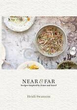 Near and Far: Recipes Inspired by Home and Travel by Heidi Swanson (Hardback, 20