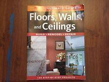 Floors, Walls, and Ceilings: Build, Remodel, Repair (2007, Paperback) store#6165