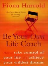 Be Your Own Life Coach: How to Take Control of Your Life and Achieve Your Wild,