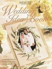 Memory Makers Wedding Idea Book: Scrapbooking Ideas, Tips and Techniques Memory