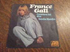 45 tours FRANCE GALL comment lui dire