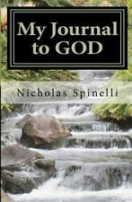 My Journal to GOD by Nicholas Spinelli (2011, Paperback, Large Type)
