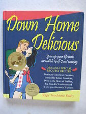 Down Home Delicious Gulf Coast Cooking Signed Copy Peggy Sholly Recipe HC Book