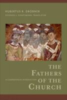 Fathers of the Church : A Comprehensive Introduction, Paperback by Drobner, H...