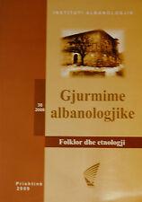 Gjurmime albanologjike. Folklor dhe etnologji. 38-2008