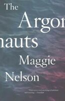 Argonauts, Paperback by Nelson, Maggie, ISBN-13 9780993414916 Free P&P in the UK