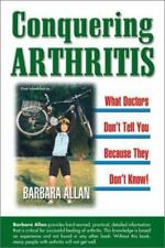 Conquering Arthritis: What Doctors Don't Tell You Because They Don't-ExLibrary