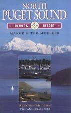 North Puget Sound: Afoot and Afloat (ILLUSTRATED) Marge & Ted Mueller