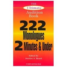 The Ultimate Audition Book: 222 Monologues 2 Minutes and Under (Monologue Audit