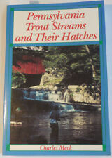 Pennsylvania Trout Streams And Their Hatches Signed By Author Charles Meck