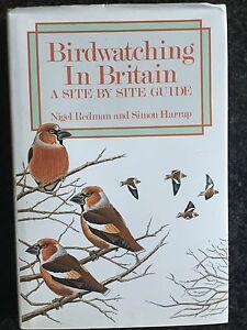 BIRDWATCHING IN BRITAIN. A SITE BY SITE GUIDE - N. Redman, S. Harrap