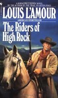 The Riders of High Rock: A Novel by Louis LAmour