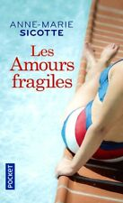 Les amours fragiles**NEUF 21/09/2017**Anne-Marie Sicotte