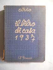 504E - IL LIBRO DI CASA CIRIO 1937 ED. DOMUS