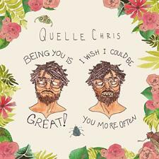 Quelle Chris - Being You Is Great, I Wish I Could Be You More Often (NEW CD)