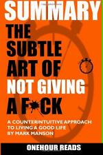 SUMMARY The Subtle Art of Not Giving a F*ck by OneHour Reads [Paperback] NO TAX