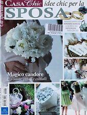GLI SPECIALI DI CASA CHIC Idee chic perl la sposa ANNO II N 8 Aprile maggio 2009