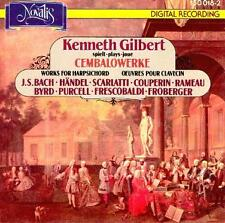KENNETH GILBERT spielt, plays, joue Cembalowerke CD