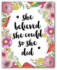 She believed she could so she did Art, Inspirational Floral Quote, 8 x 10 inches