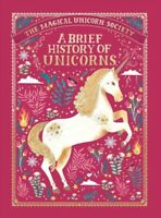 Magical Unicorn Society : A Brief History of Unicorns, Hardcover by Phipps, S...