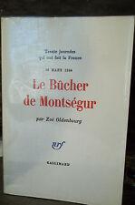 Oldenbourg. 30 JOURNÉES QUI ONT FAIT LA FRANCE.16/03/1244.LE BÛCHER DE MONTSÉGUR