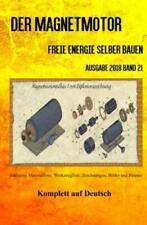Der Magnetmotor Freie Energie selber bauen Ausgabe 2018 Band 21 Taschenbuch 5307
