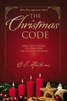 Christmas Code : Daily Devotions Celebrating the Advent Season, Paperback by ...