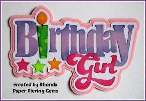 BIRTHDAY GIRL  TITLE party  scrapbook premade paper piecing by Rhonda